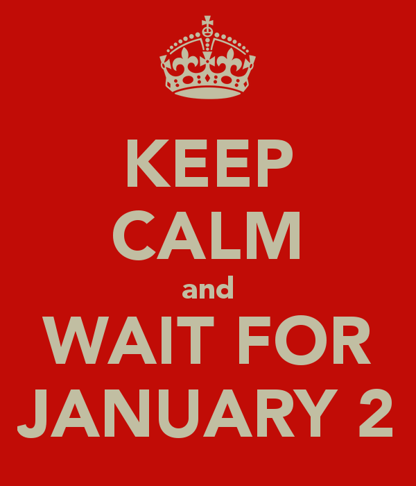 keep-calm-and-wait-for-january-2-1